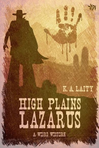 High Plains Lazarus by KA Laity - 500