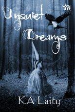 Unquiet Dreams by K. A. Laity - 500