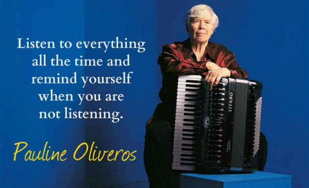 Pauline Oliveros Listening all the time